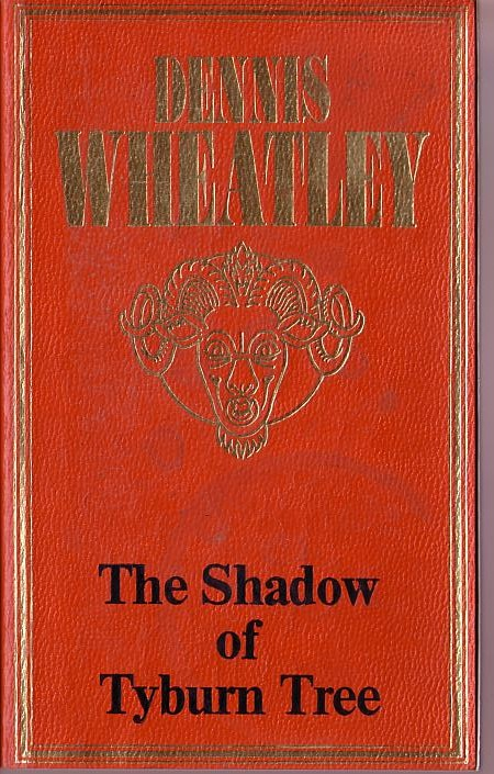 Dennis Wheatley  THE SHADOW OF TYBURN TREE front book cover image