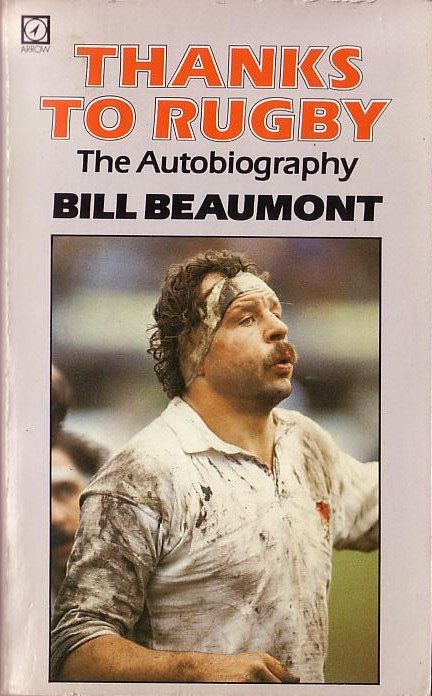 Bill Beaumont  THANKS TO RUGBY. The Autobiography front book cover image