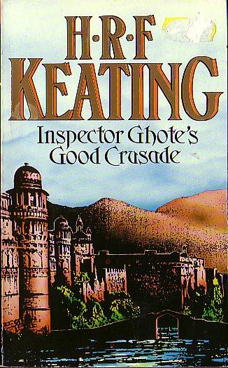 H.R.F. Keating  INSPECTOR GHOTE'S GOOD CRUSADE front book cover image