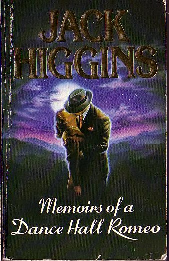 Jack Higgins Memoirs Of A Dance Hall Romeo Book Cover Scans