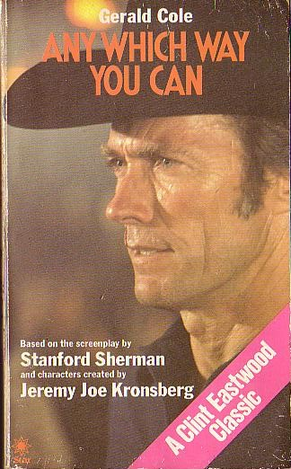 Gerald Cole  ANY WHICH WAY YOU CAN (Clint Eastwood) front book cover image