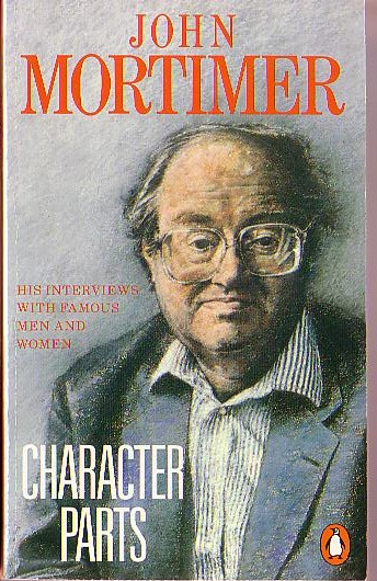 John Mortimer  CHARACTER PARTS (Autobiography) front book cover image
