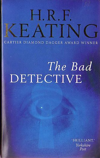 H.R.F. Keating  THE BAD DETECTIVE front book cover image