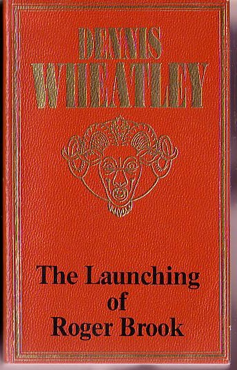 Dennis Wheatley  THE LAUCHING OF ROGER BROOK front book cover image
