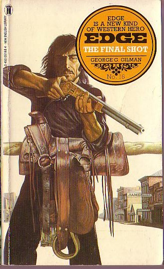 George G. Gilman  EDGE 16: THE FINAL SHOT front book cover image