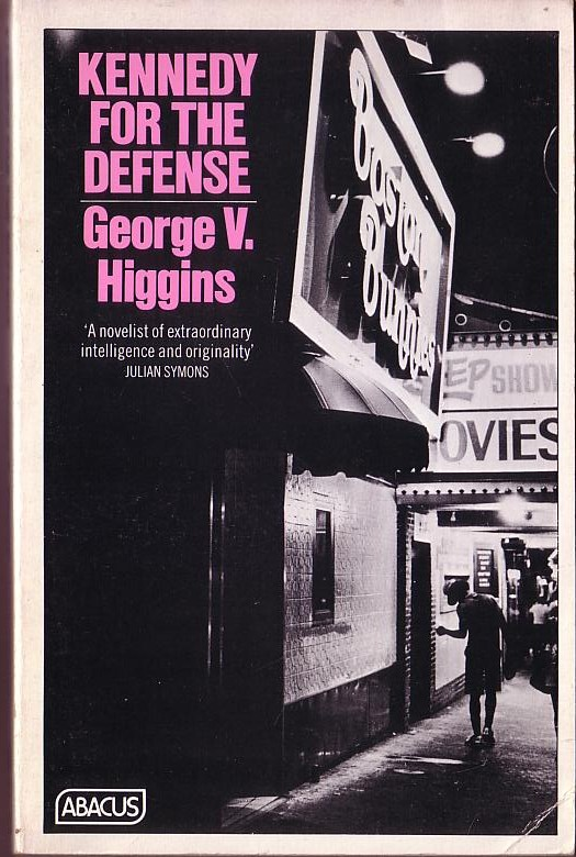 Kennedy for the Defense -George V Higgins Abacus Books