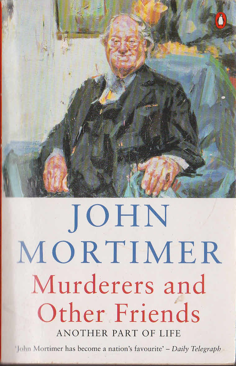 John Mortimer  MURDERERS AND OTHER FRIENDS (Biography/Autobiography) front book cover image