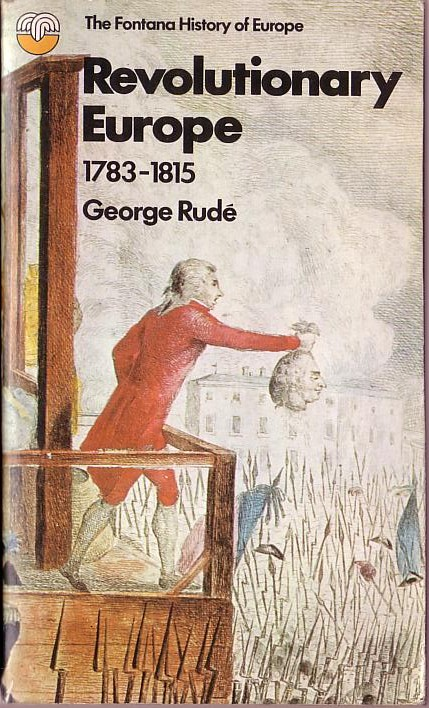 George Rude  REVOLUTIONARY EUROPE 1783-1815 front book cover image