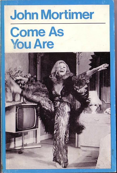 John Mortimer  COME AS YOU ARE front book cover image